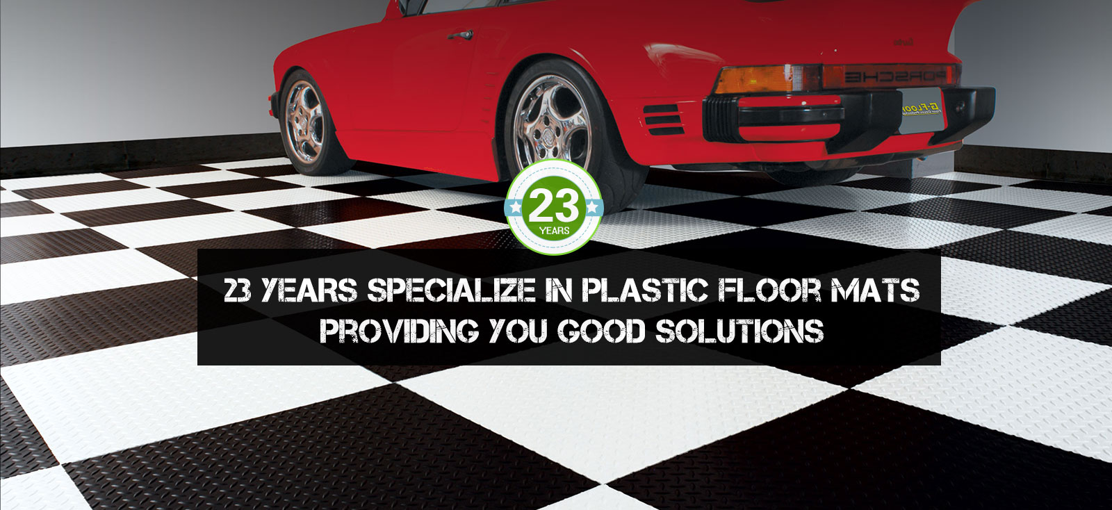 23 YEARS Specialize in plastic floor mats Providing you good solutions